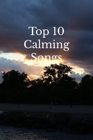 Top 10 Calming Songs