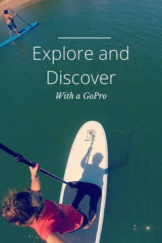 Explore and Discover With a GoPro