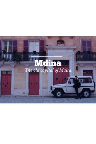 Mdina The old capital of Malta