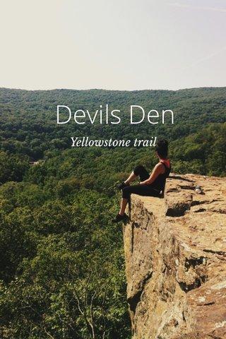Devils Den Yellowstone trail