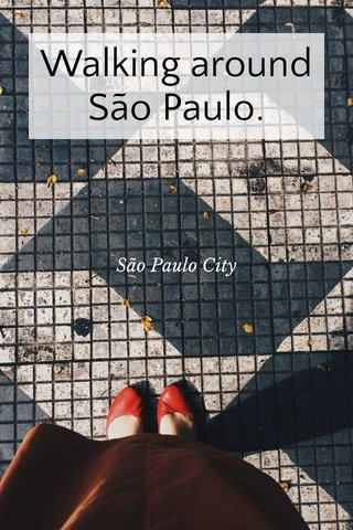 Walking around São Paulo. São Paulo City