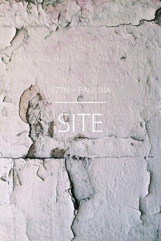 SITE 17TH + PAULINA