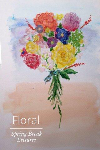 Floral Spring Break Leisures