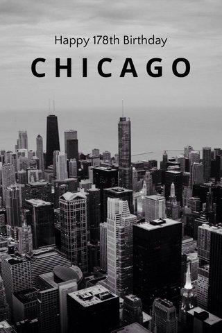 CHICAGO Happy 178th Birthday