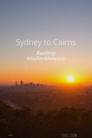 Sydney to Cairns Roadtrip #StellerAdventure