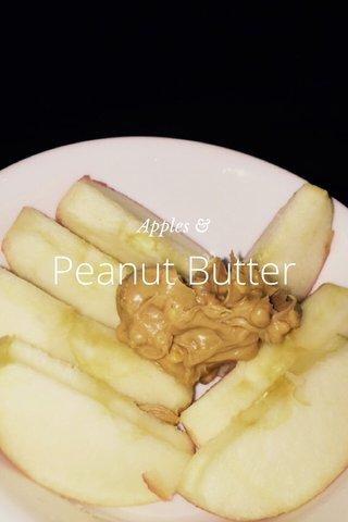 Peanut Butter Apples &
