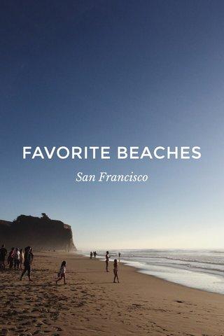FAVORITE BEACHES San Francisco