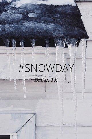 #SNOWDAY Dallas, TX
