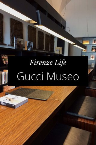 Gucci Museo Firenze Life