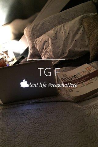 TGIF Student life #seewhatIsee