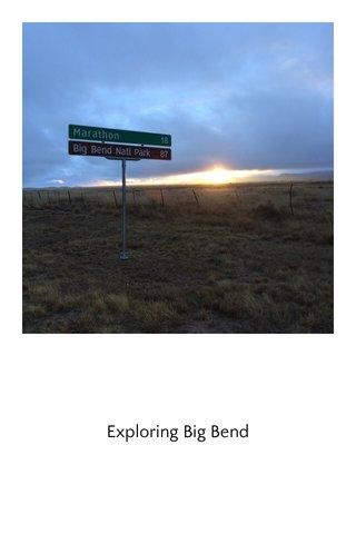 Exploring Big Bend