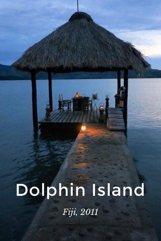 Dolphin Island Fiji, 2011