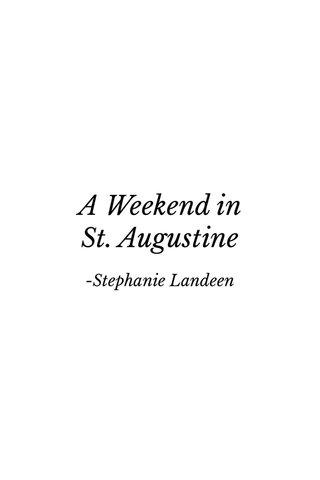 A Weekend in St. Augustine -Stephanie Landeen