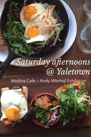 Saturday afternoons @ Yaletown Medina Cafe + Andy Warhol Exhibition