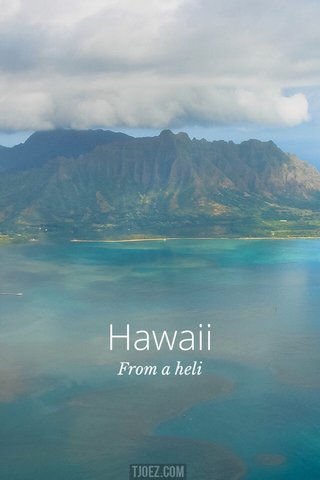 Hawaii From a heli