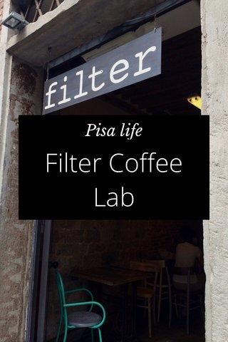 Filter Coffee Lab Pisa life