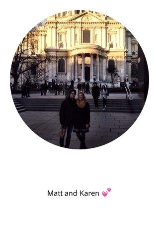 Matt and Karen 💕