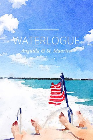 WATERLOGUE Anguilla & St. Maarten