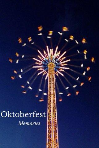 Oktoberfest Memories