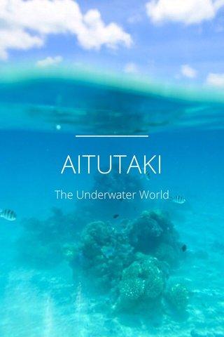 AITUTAKI The Underwater World