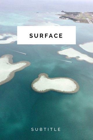 SURFACE SUBTITLE
