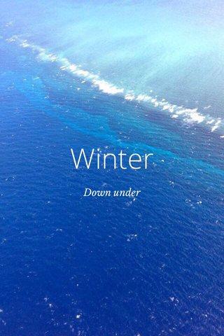 Winter Down under