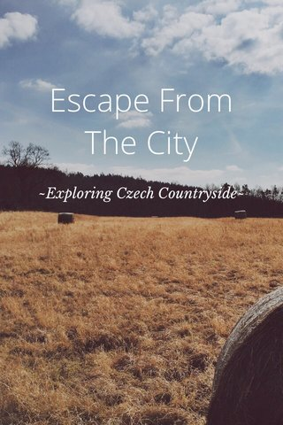 Escape From The City ~Exploring Czech Countryside~