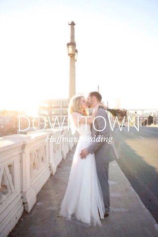 DOWNTOWN Huffman Wedding
