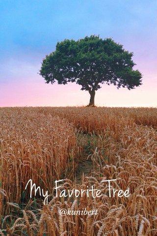 My Favorite Tree @kunibert