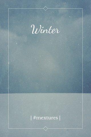 Winter | #mextures |