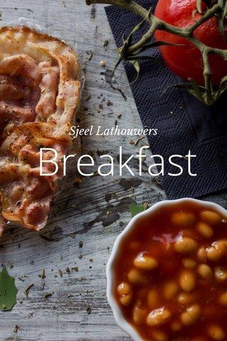 Breakfast Sjeel Lathouwers