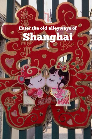 Shanghai Enter the old alleyways of