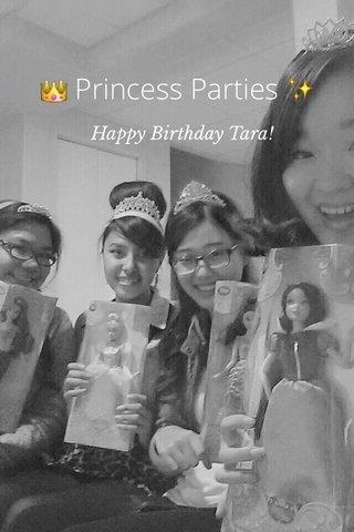 👑 Princess Parties ✨ Happy Birthday Tara!
