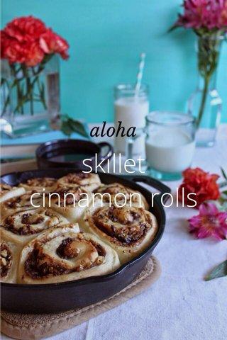 skillet cinnamon rolls aloha