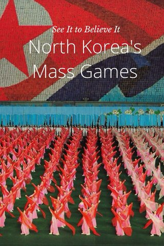 North Korea's Mass Games See It to Believe It