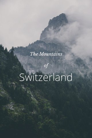 Switzerland The Mountains of