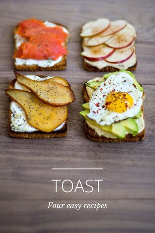 TOAST Four easy recipes