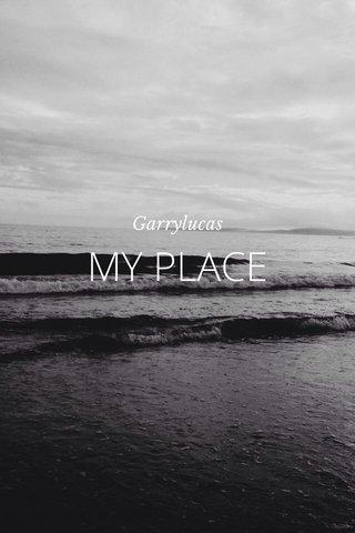 MY PLACE Garrylucas