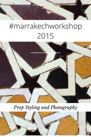 #marrakechworkshop 2015 Prop Styling and Photography