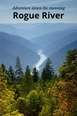 Rogue River Adventure down the stunning