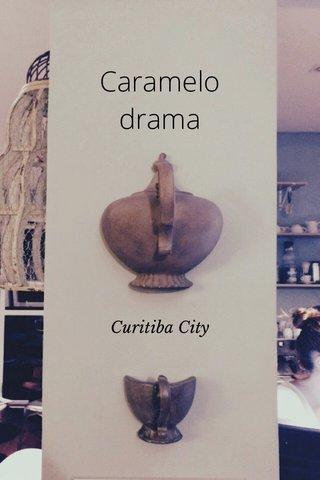 Caramelo drama Curitiba City