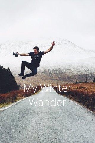 My Winter Wander