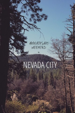 NEVADA CITY ANNIVERSARY WEEKEND in