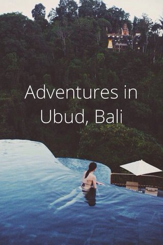 Adventures in Ubud, Bali