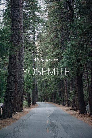 YOSEMITE 48 hours in