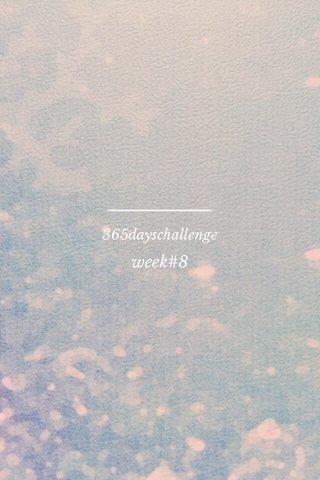 week#8 365dayschallenge