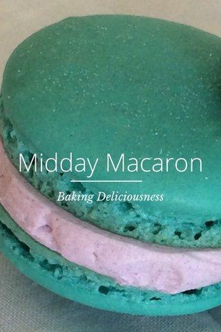 Midday Macaron Baking Deliciousness