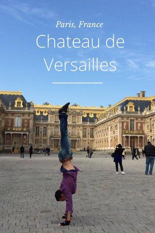 Chateau de Versailles Paris, France