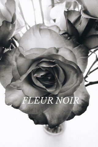FLEUR NOIR