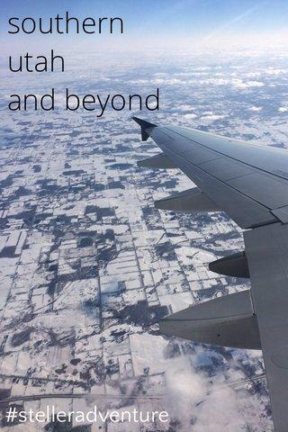 southern utah and beyond #stelleradventure
